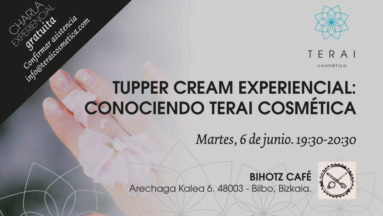 Tupper cream Experiencial en el Bihotz Café: Conociendo a Terai Cosmética